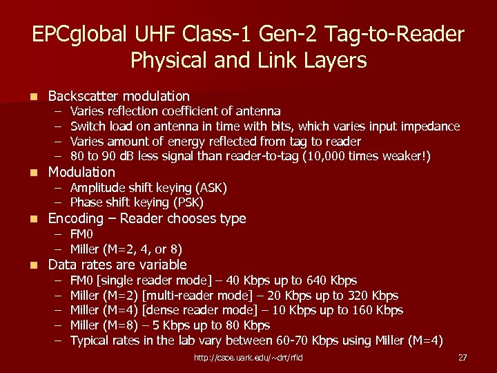 EPCglobal UHF Class-1 Gen-2 Tag-to-Reader Physical and Link Layers n Backscatter modulation n Modulation