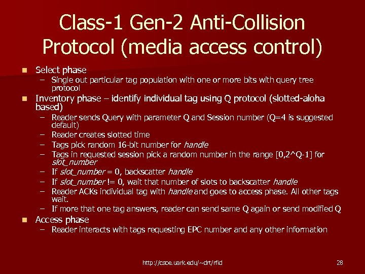 Class-1 Gen-2 Anti-Collision Protocol (media access control) n Select phase n Inventory phase –