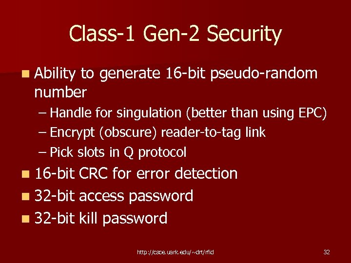 Class-1 Gen-2 Security n Ability to generate 16 -bit pseudo-random number – Handle for