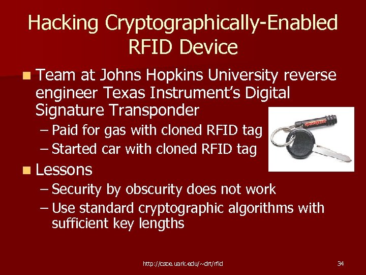 Hacking Cryptographically-Enabled RFID Device n Team at Johns Hopkins University reverse engineer Texas Instrument's
