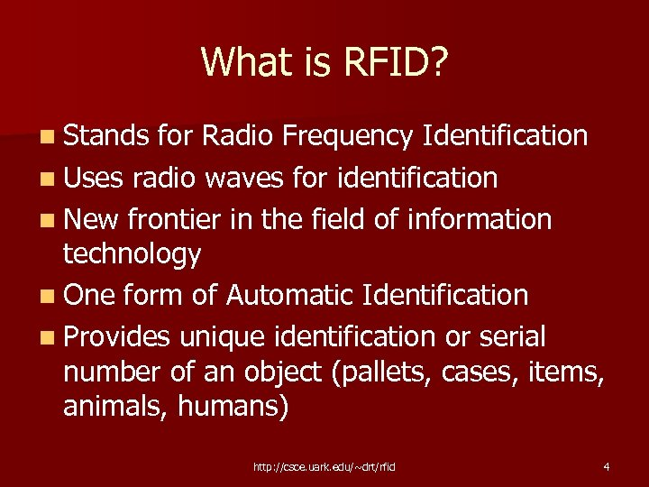 What is RFID? n Stands for Radio Frequency Identification n Uses radio waves for