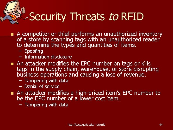 Security Threats to RFID n A competitor or thief performs an unauthorized inventory of