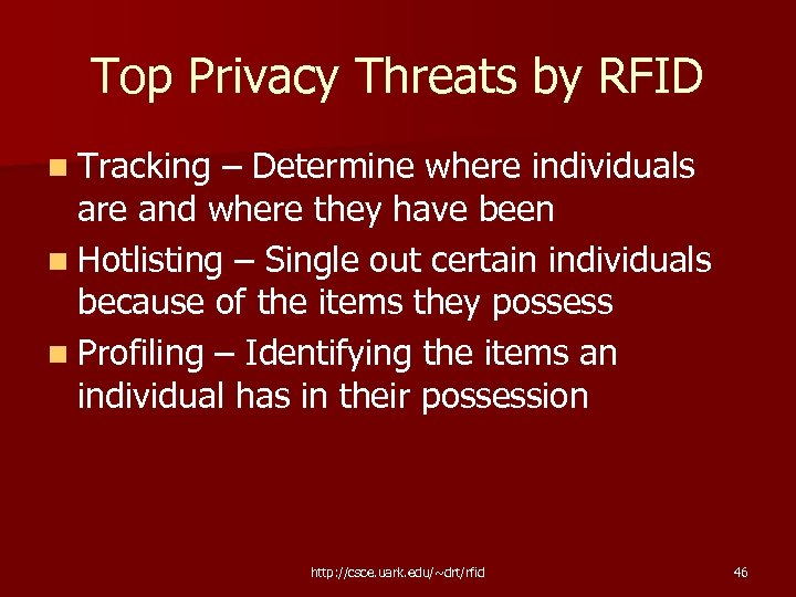 Top Privacy Threats by RFID n Tracking – Determine where individuals are and where
