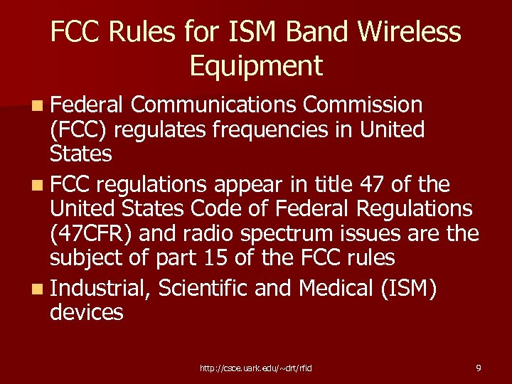 FCC Rules for ISM Band Wireless Equipment n Federal Communications Commission (FCC) regulates frequencies