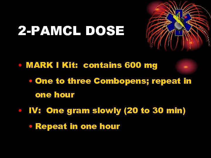 2 -PAMCL DOSE • MARK I Kit: contains 600 mg • One to three