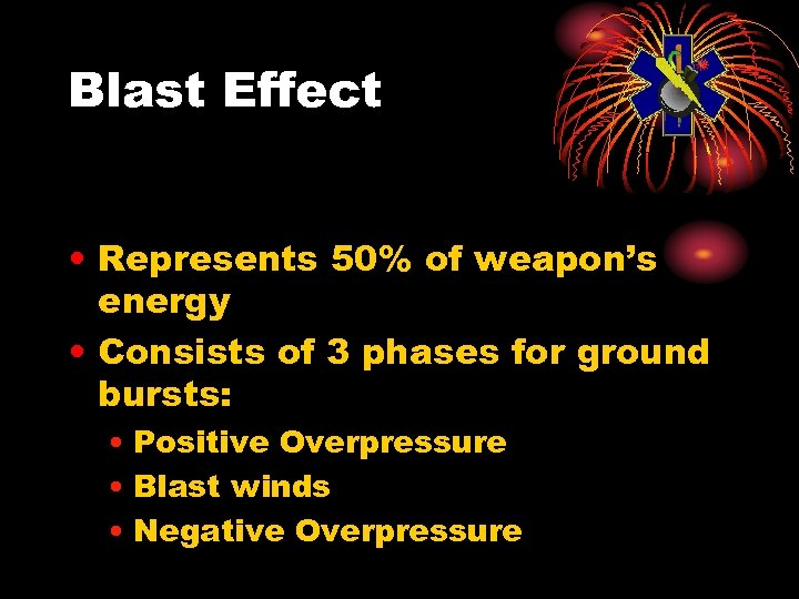Blast Effect • Represents 50% of weapon's energy • Consists of 3 phases for