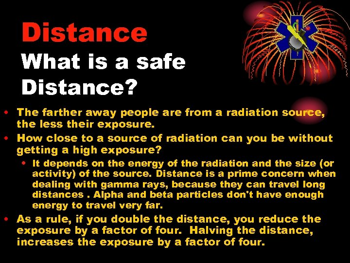 Distance What is a safe Distance? • The farther away people are from a