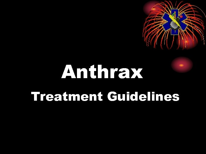 Anthrax Treatment Guidelines