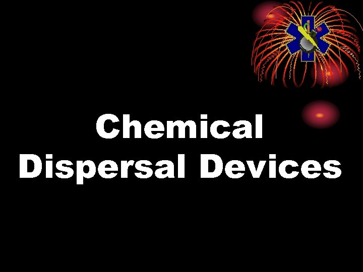 Chemical Dispersal Devices