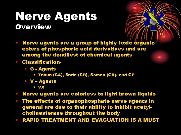 Nerve Agents Overview • Nerve agents are a group of highly toxic organic esters