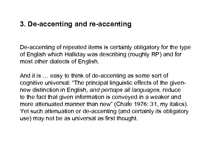 3. De-accenting and re-accenting De-accenting of repeated items is certainly obligatory for the type