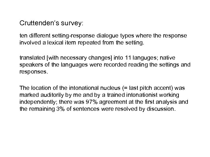Cruttenden's survey: ten different setting-response dialogue types where the response involved a lexical item