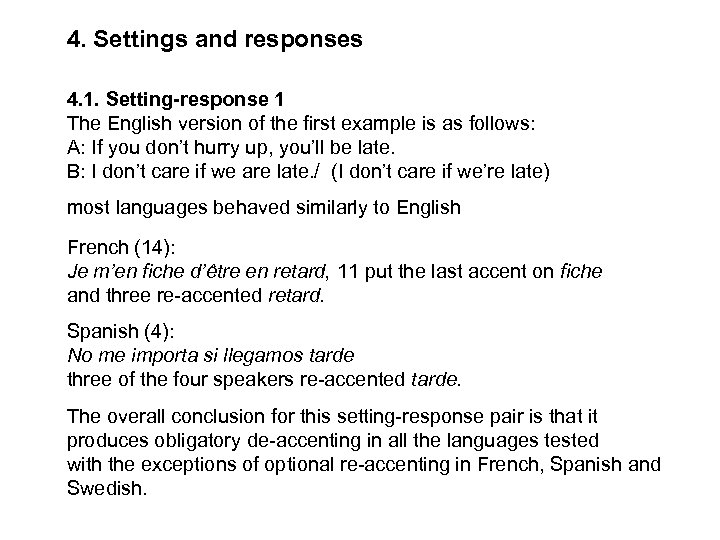4. Settings and responses 4. 1. Setting-response 1 The English version of the first