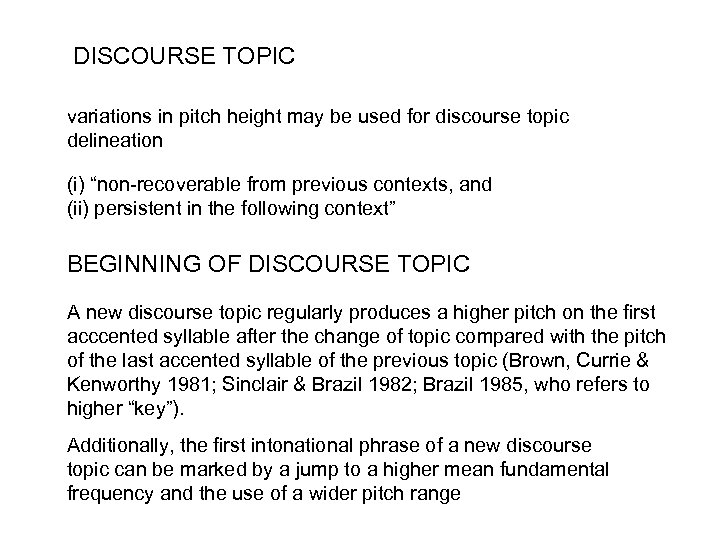 DISCOURSE TOPIC variations in pitch height may be used for discourse topic delineation (i)