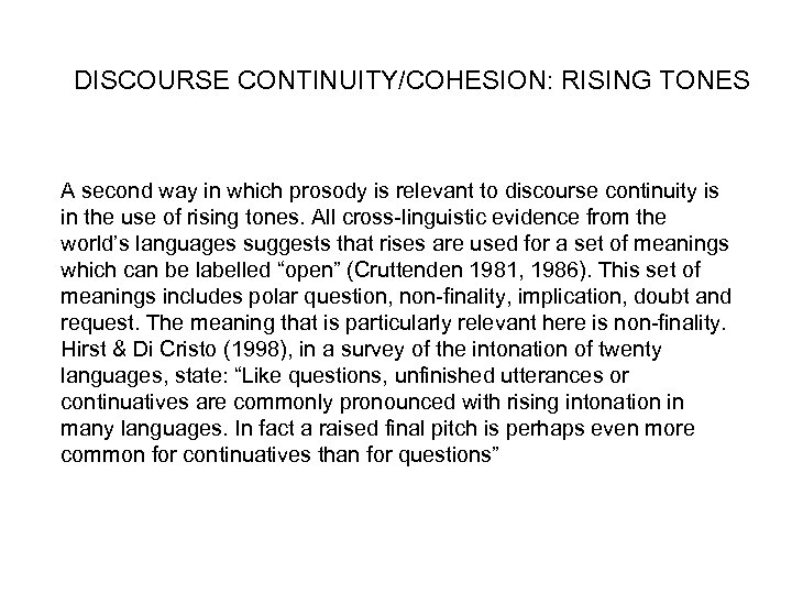 DISCOURSE CONTINUITY/COHESION: RISING TONES A second way in which prosody is relevant to discourse