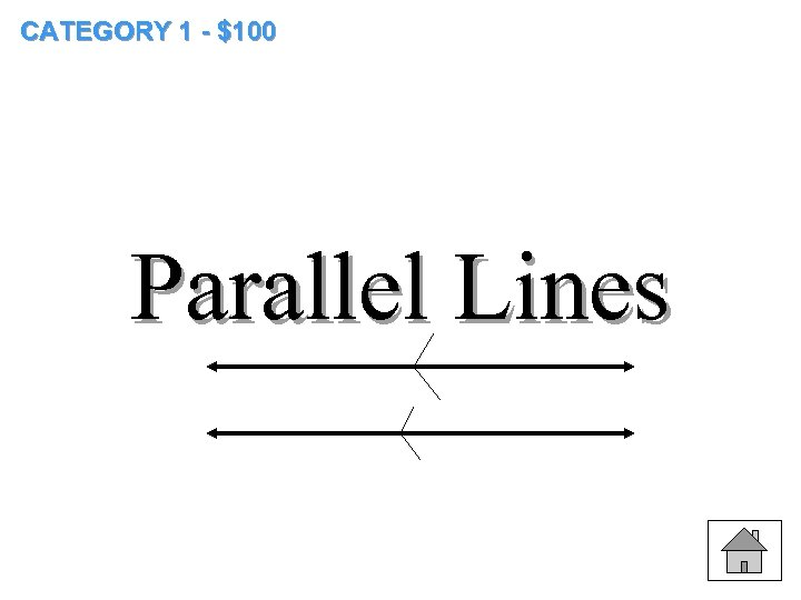 CATEGORY 1 - $100 Parallel Lines