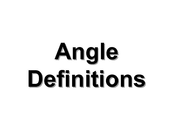 Angle Definitions
