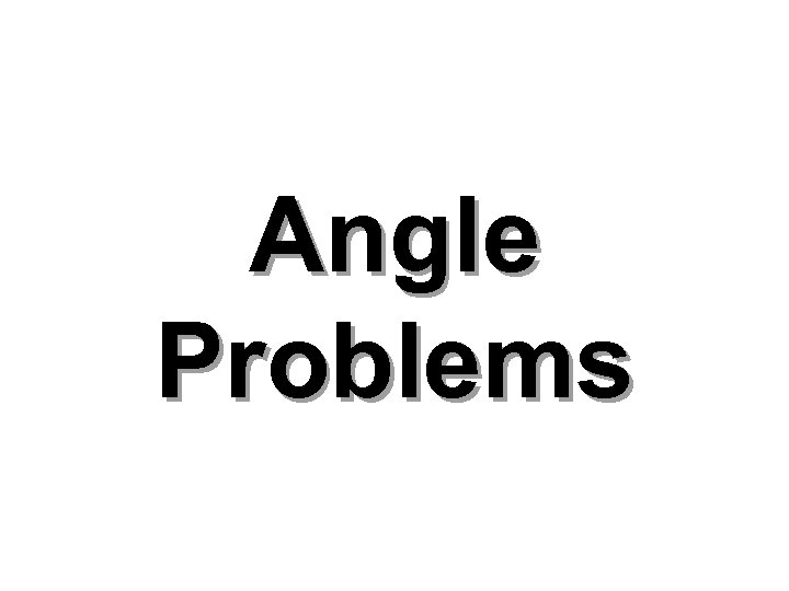 Angle Problems