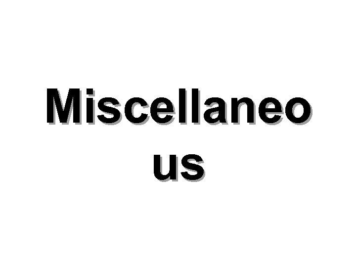 Miscellaneo us