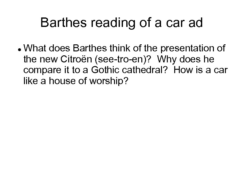 Barthes reading of a car ad What does Barthes think of the presentation of