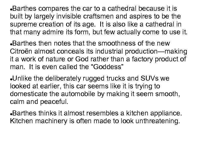 Barthes compares the car to a cathedral because it is built by largely invisible