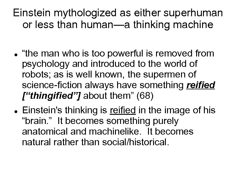 "Einstein mythologized as either superhuman or less than human—a thinking machine ""the man who"