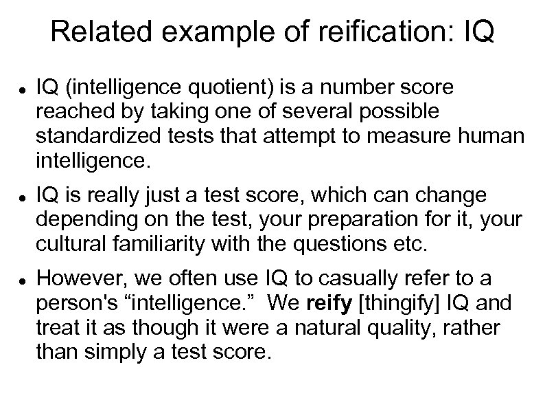 Related example of reification: IQ (intelligence quotient) is a number score reached by taking