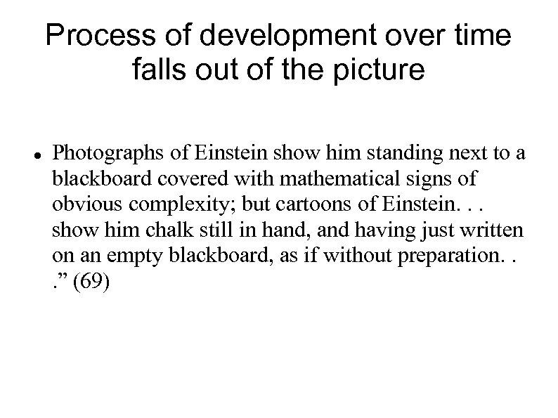 Process of development over time falls out of the picture Photographs of Einstein show