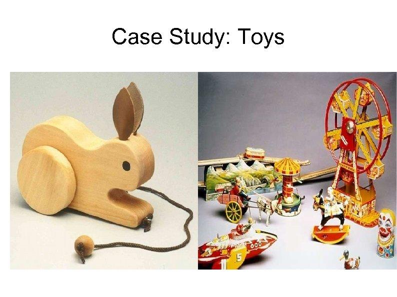 Case Study: Toys
