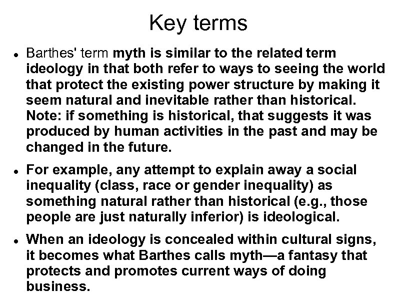 Key terms Barthes' term myth is similar to the related term ideology in that