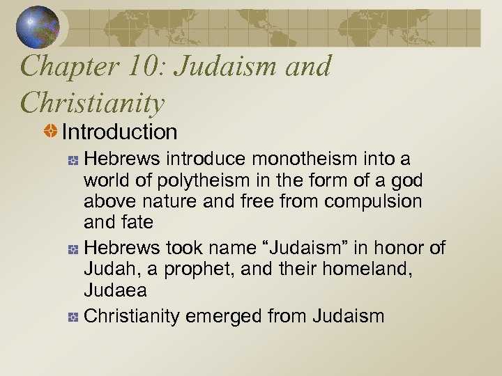 Chapter 10: Judaism and Christianity Introduction Hebrews introduce monotheism into a world of polytheism