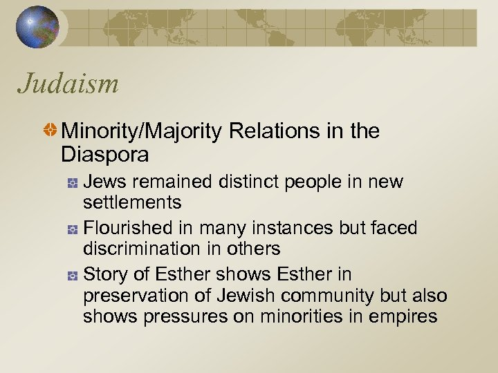 Judaism Minority/Majority Relations in the Diaspora Jews remained distinct people in new settlements Flourished