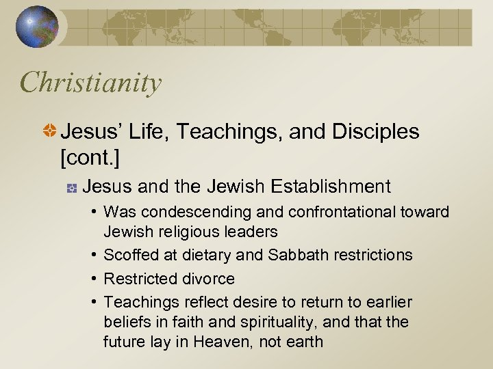 Christianity Jesus' Life, Teachings, and Disciples [cont. ] Jesus and the Jewish Establishment •