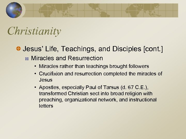Christianity Jesus' Life, Teachings, and Disciples [cont. ] Miracles and Resurrection • Miracles rather