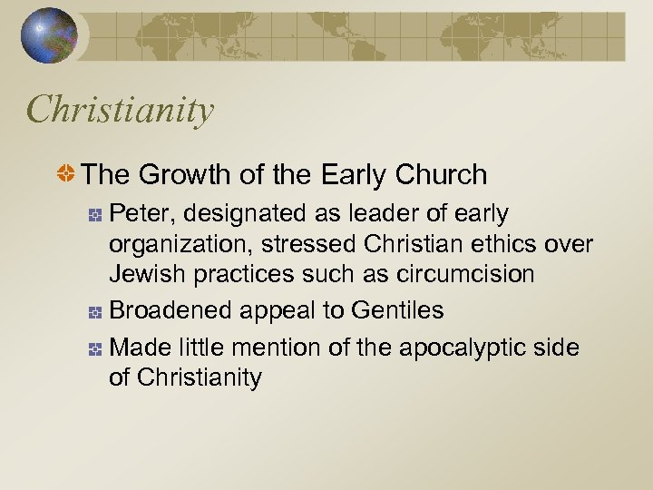 Christianity The Growth of the Early Church Peter, designated as leader of early organization,
