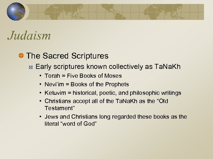 Judaism The Sacred Scriptures Early scriptures known collectively as Ta. Na. Kh • •