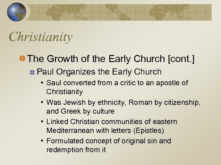 Christianity The Growth of the Early Church [cont. ] Paul Organizes the Early Church