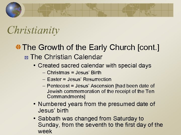 Christianity The Growth of the Early Church [cont. ] The Christian Calendar • Created