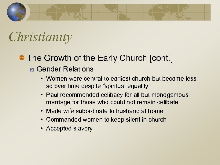 Christianity The Growth of the Early Church [cont. ] Gender Relations • Women were