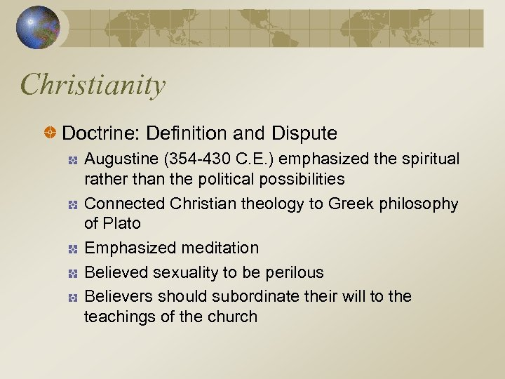 Christianity Doctrine: Definition and Dispute Augustine (354 -430 C. E. ) emphasized the spiritual
