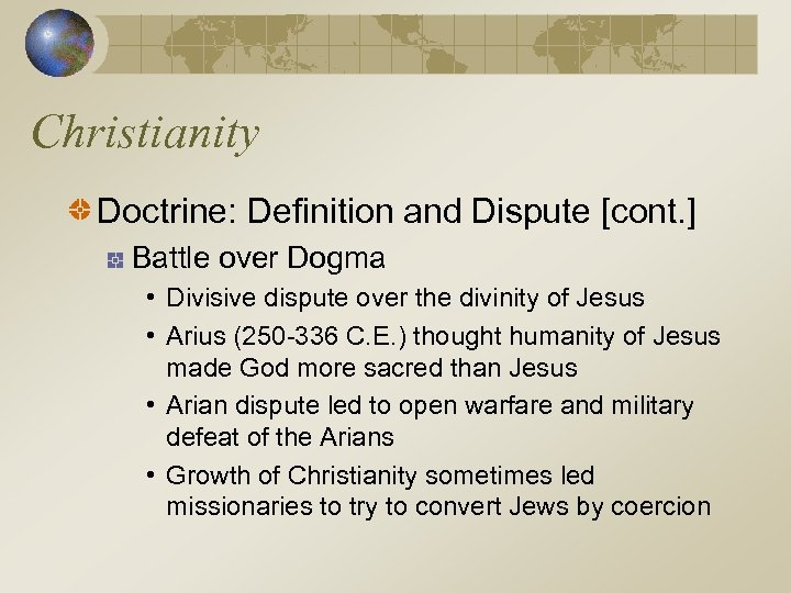Christianity Doctrine: Definition and Dispute [cont. ] Battle over Dogma • Divisive dispute over