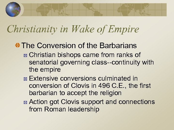 Christianity in Wake of Empire The Conversion of the Barbarians Christian bishops came from