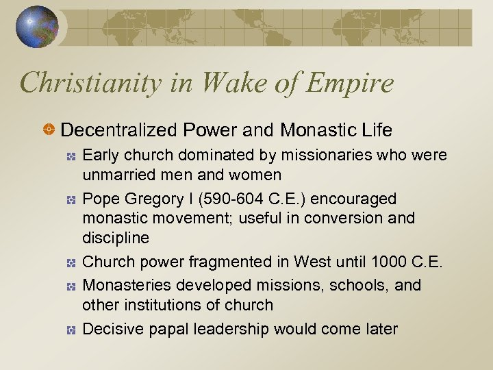Christianity in Wake of Empire Decentralized Power and Monastic Life Early church dominated by