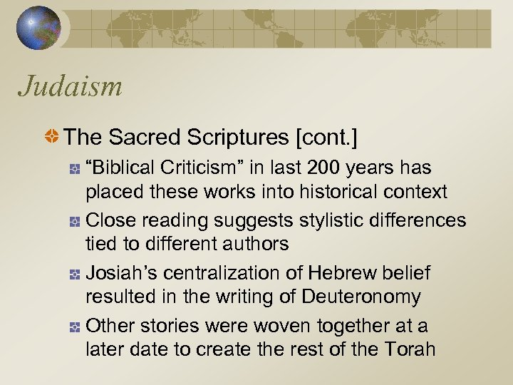 """Judaism The Sacred Scriptures [cont. ] """"Biblical Criticism"""" in last 200 years has placed"""