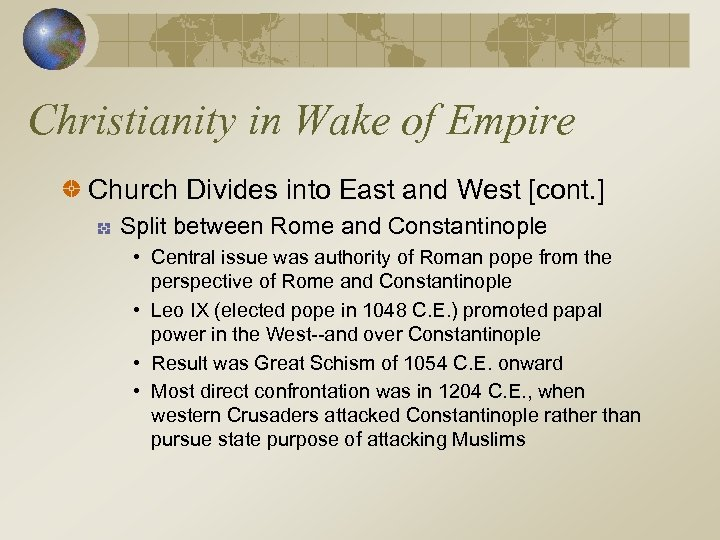 Christianity in Wake of Empire Church Divides into East and West [cont. ] Split