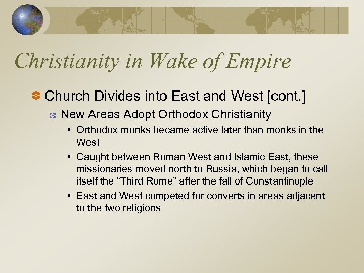 Christianity in Wake of Empire Church Divides into East and West [cont. ] New