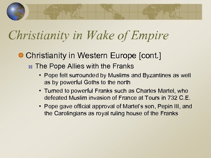 Christianity in Wake of Empire Christianity in Western Europe [cont. ] The Pope Allies