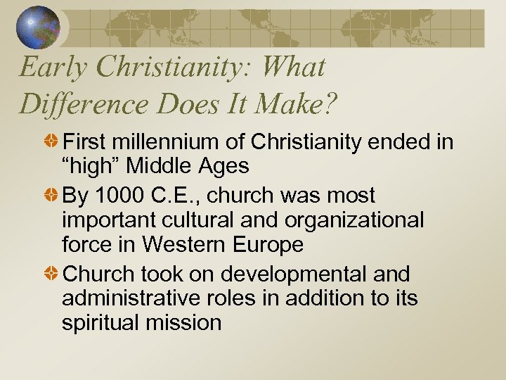 """Early Christianity: What Difference Does It Make? First millennium of Christianity ended in """"high"""""""
