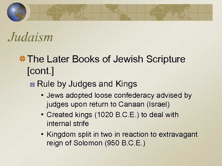 Judaism The Later Books of Jewish Scripture [cont. ] Rule by Judges and Kings