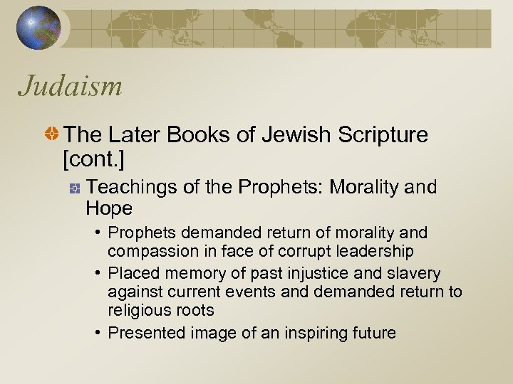 Judaism The Later Books of Jewish Scripture [cont. ] Teachings of the Prophets: Morality